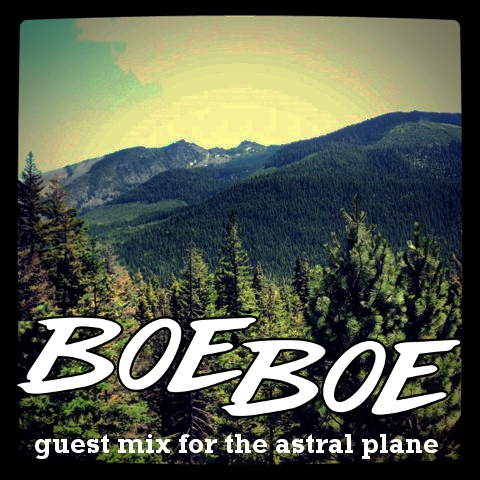 boeboe guest mix for the astral plane