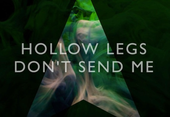 hollow-legs-dont-send-me